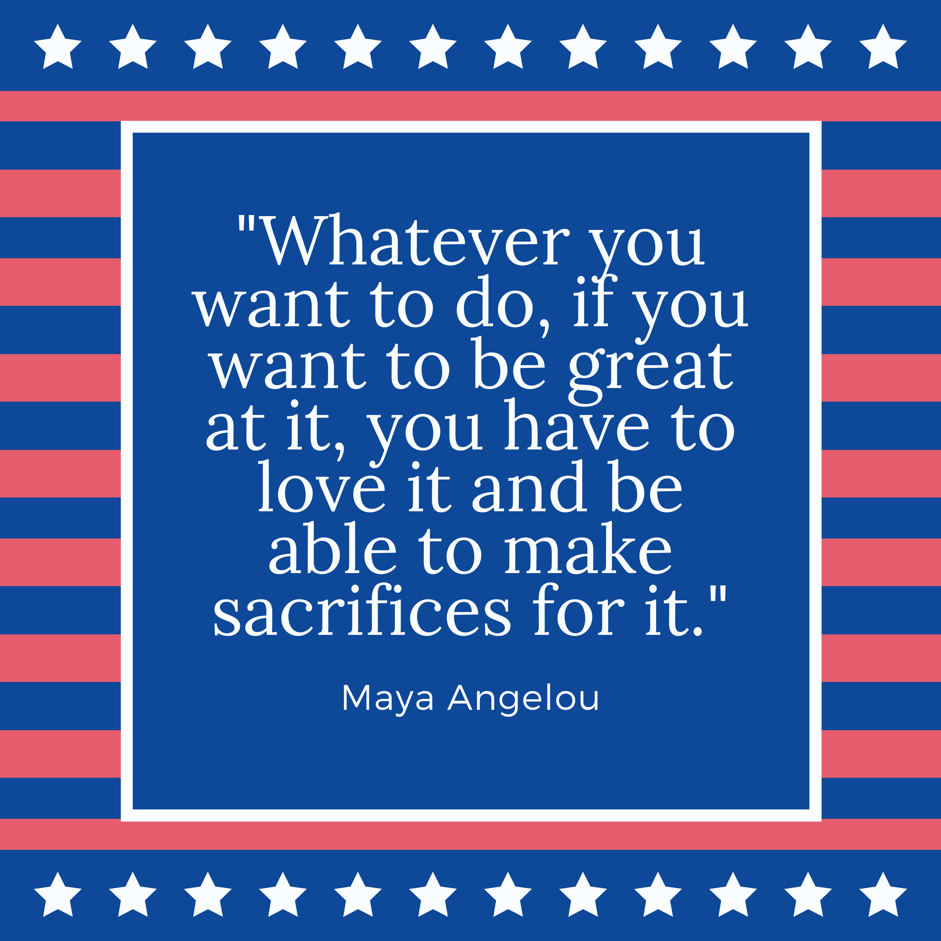 Labor Day Quote Maya Angelou
