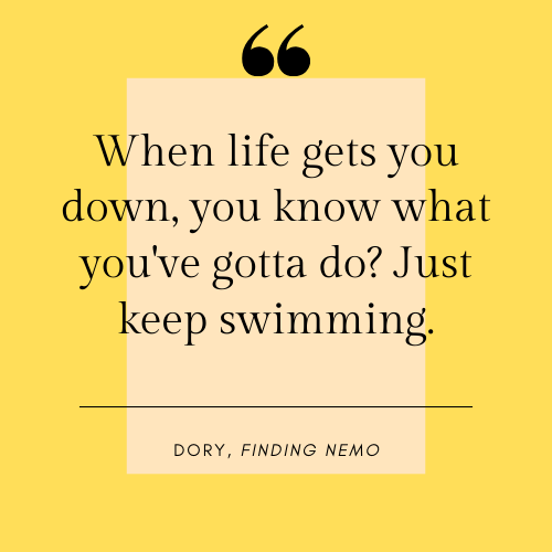 Dory Just Keep Swimming Quote