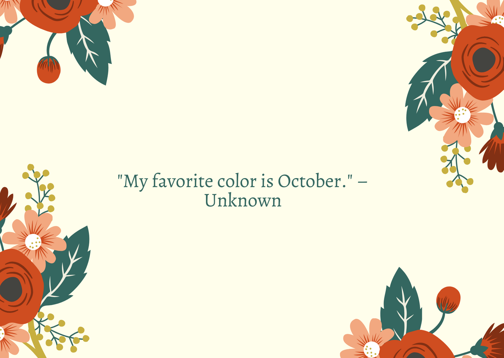 """My favorite color is October."" – Unknown"