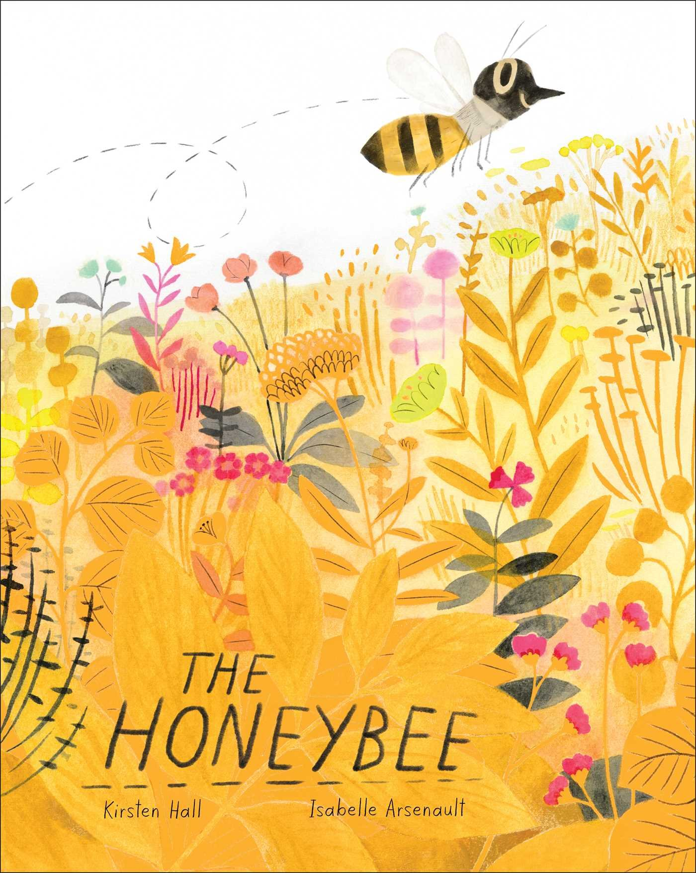The Honeybee by Kirsten Hall and Isabelle Arsenault