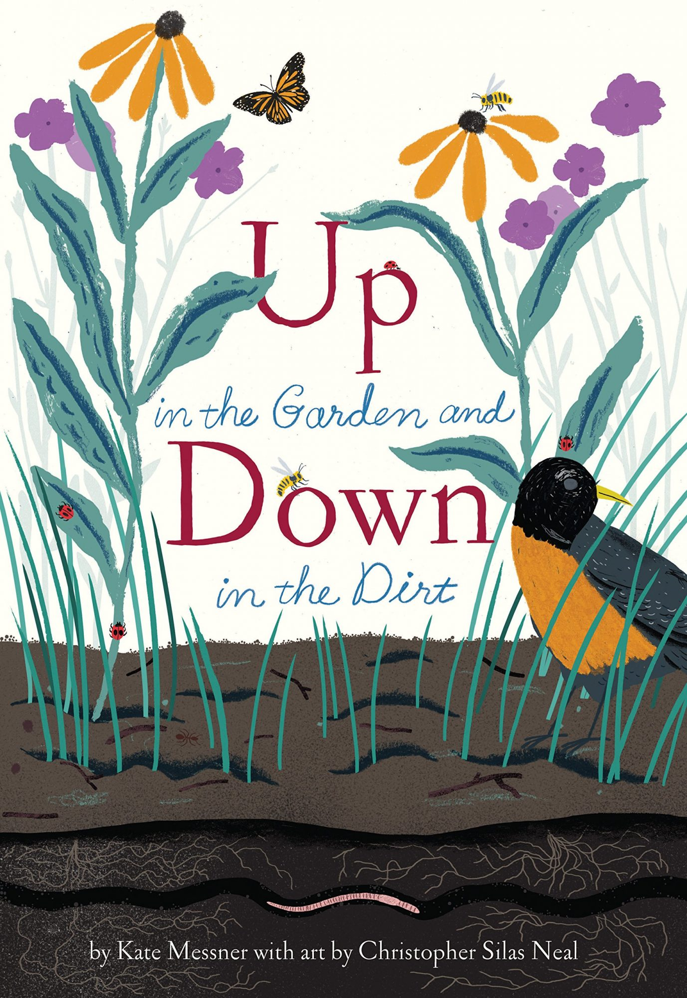 Up in the Garden and Down in the Dirt by Kate Messner and Christopher Silas Neal