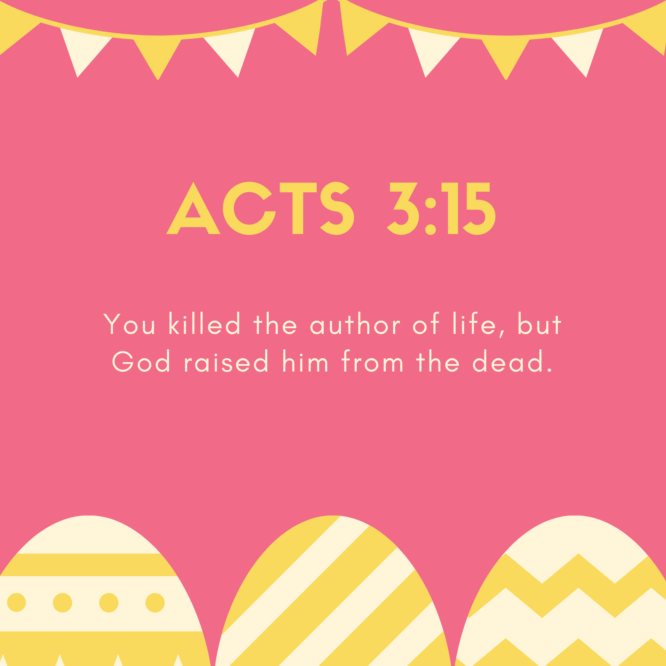Acts 3:15 You killed the author of life, but God raised him from the dead.