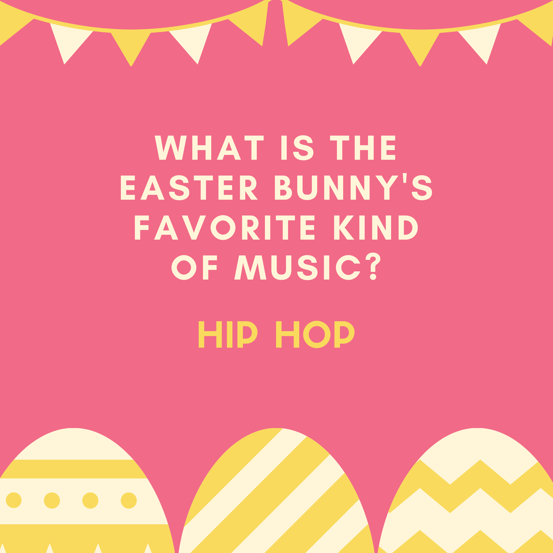 What is the Easter Bunny's favorite kind of music? Hip Hop