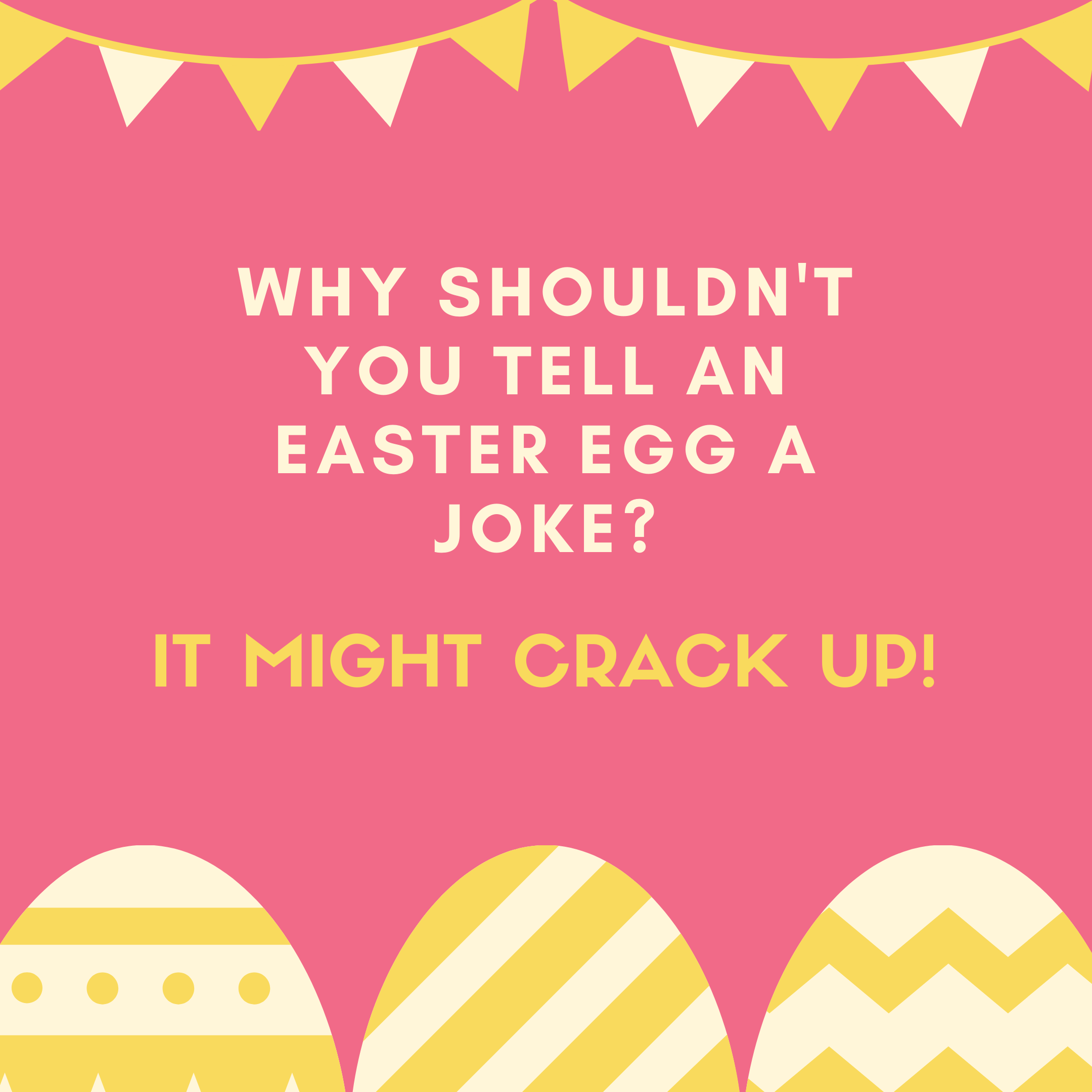Why shouldn't you tell an Easter egg a joke? It might crack up!