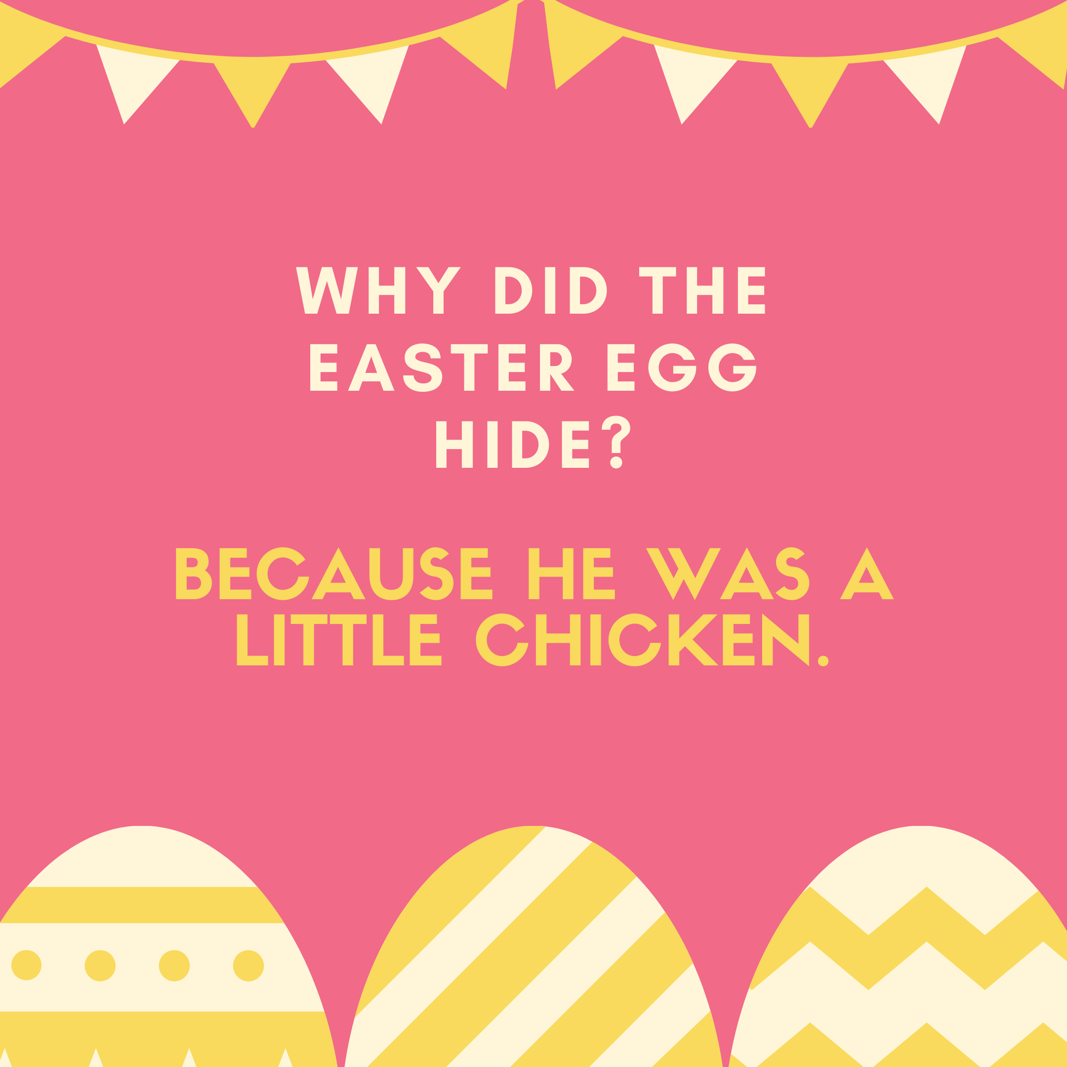 Why did the Easter egg hide? Because he was a little chicken.