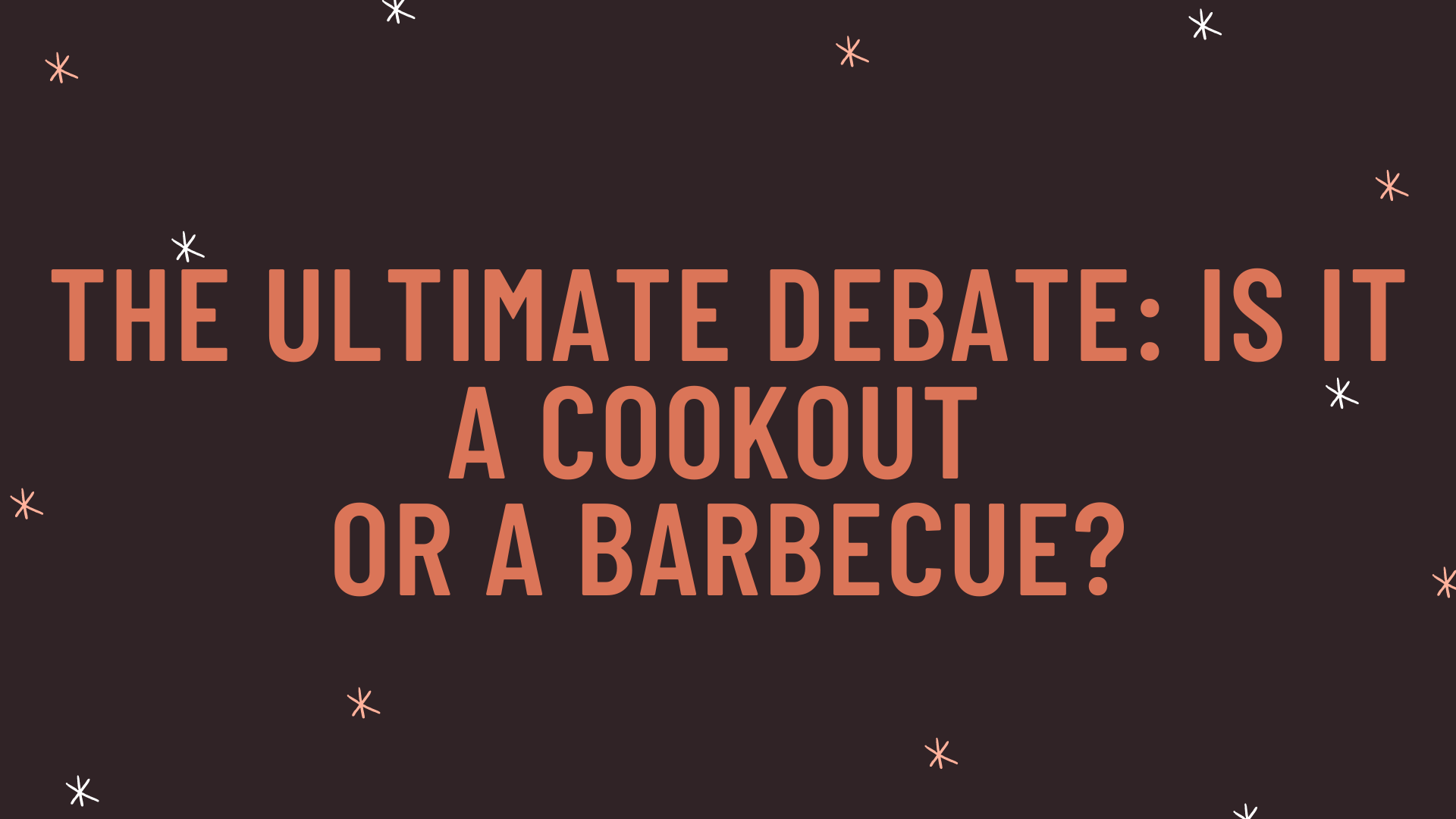 """""""The ultimate debate: is it a cookout or a barbecue?"""""""