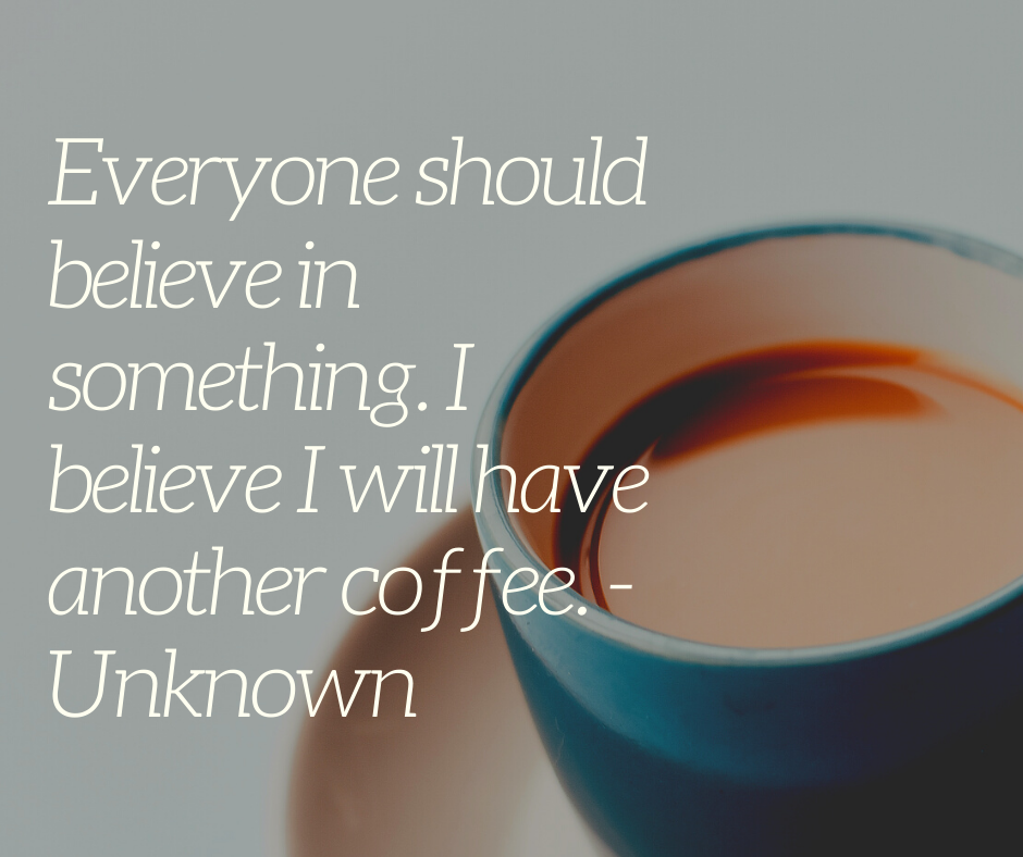 Coffee Quotes About Belief