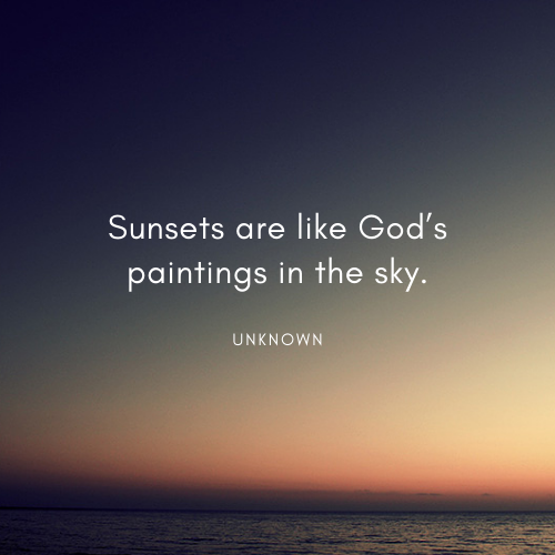 Sunsets are like God's paintings in the sky