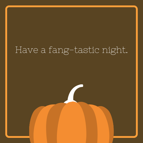 Have a Fang-tastic Night Halloween Quote