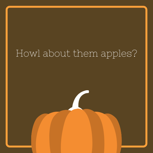 Howl About Them Apples Halloween Quote
