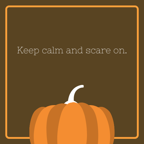 Keep Calm and Scare On Halloween Quote
