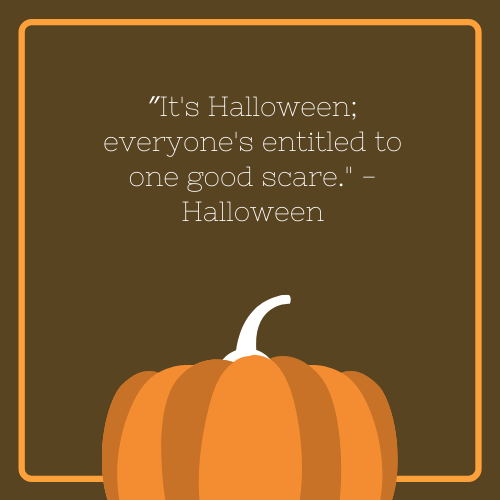 Everyone's Entitled to a Good Scare Halloween Movie Quote