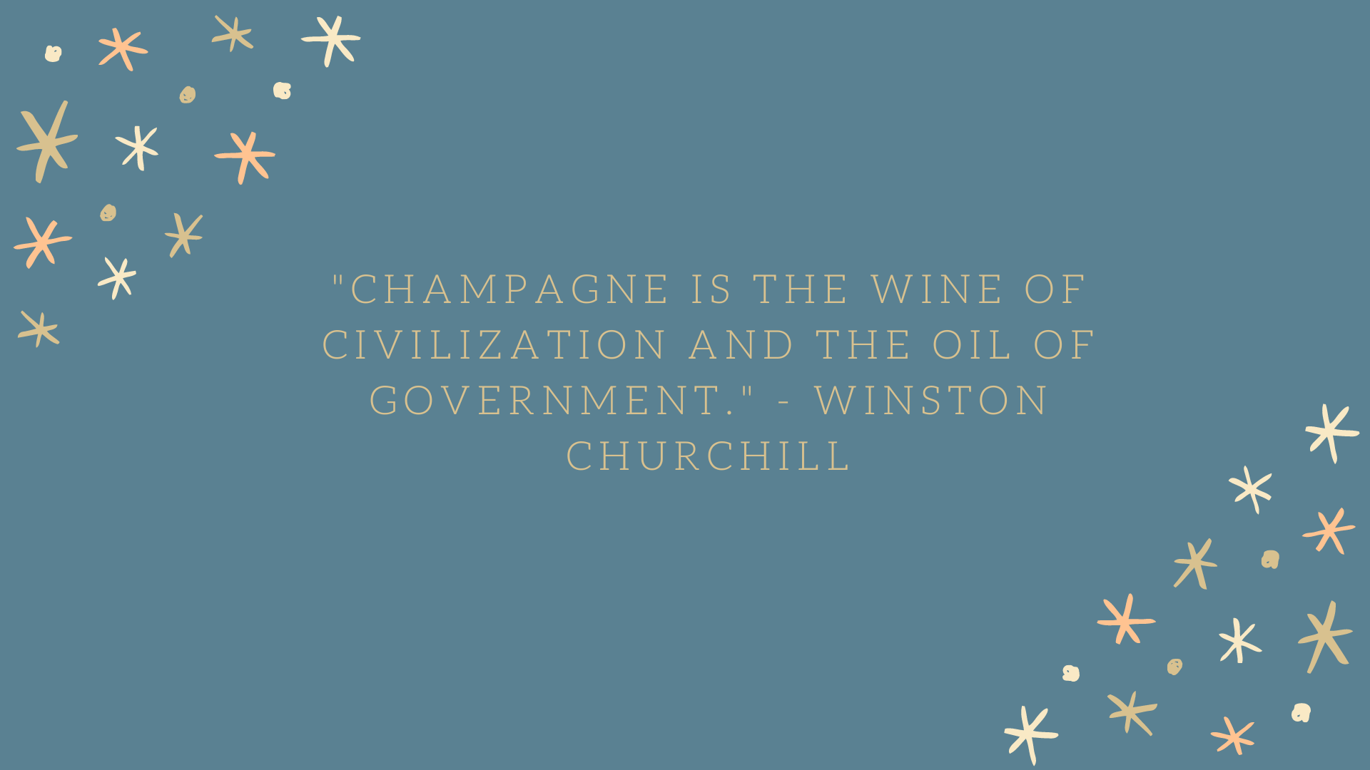 Champagne is the wine of civilization and the oil of government. | Winston Churchill
