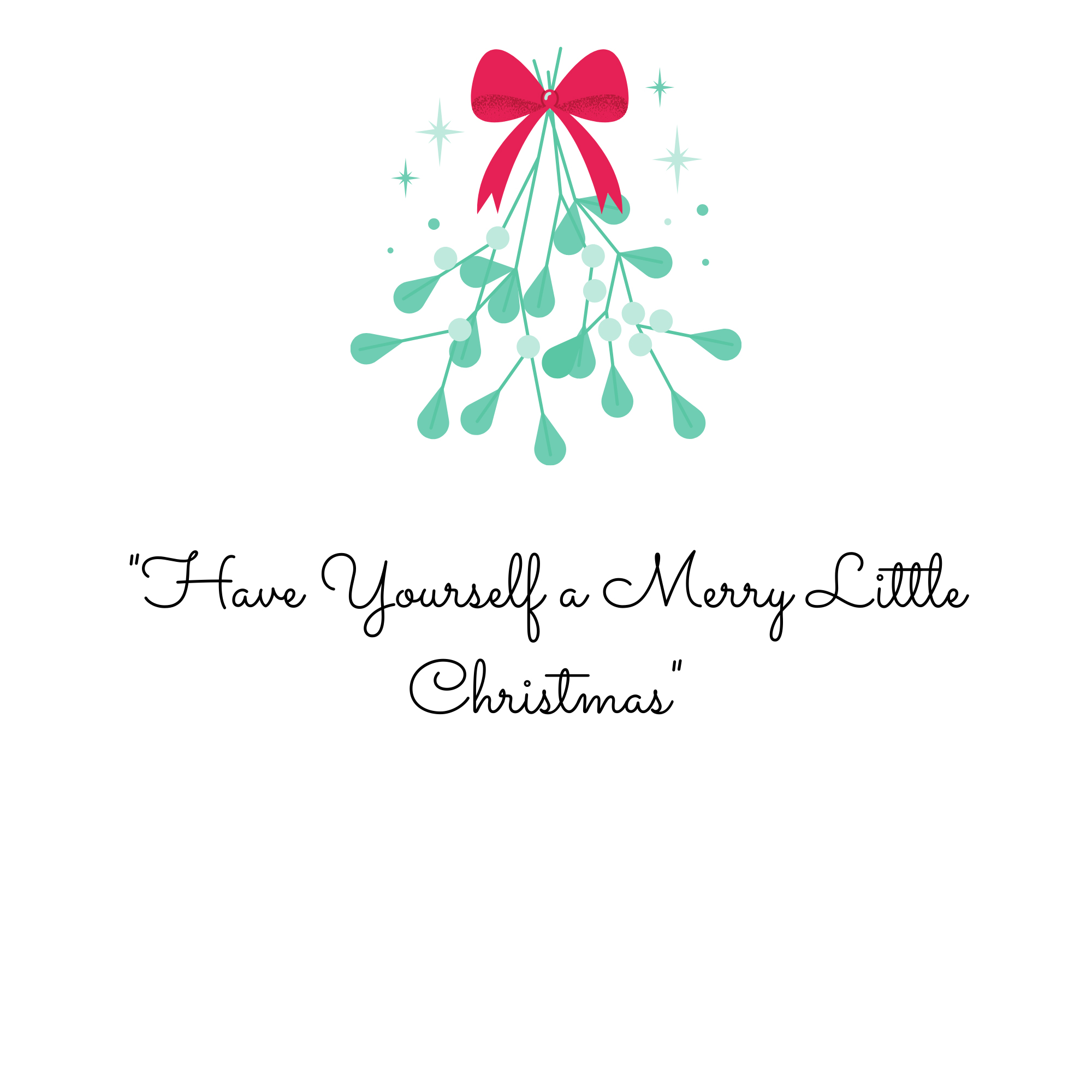 """""""Have Yourself a Merry Little Christmas"""""""