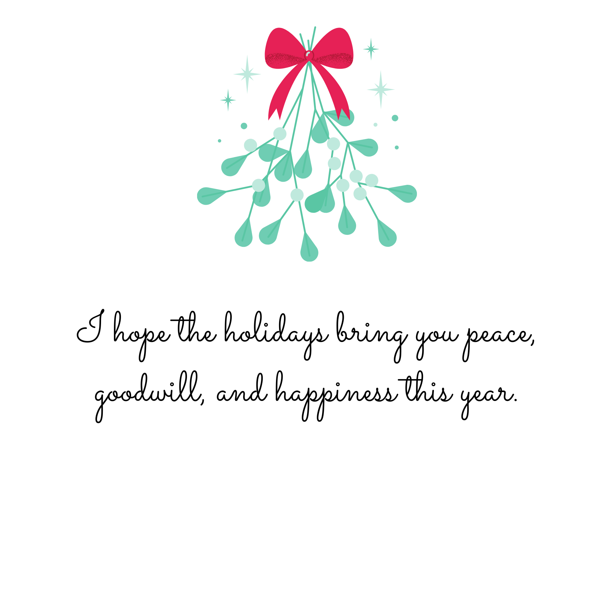 I hope the holidays bring you peace, goodwill, and happiness this year.