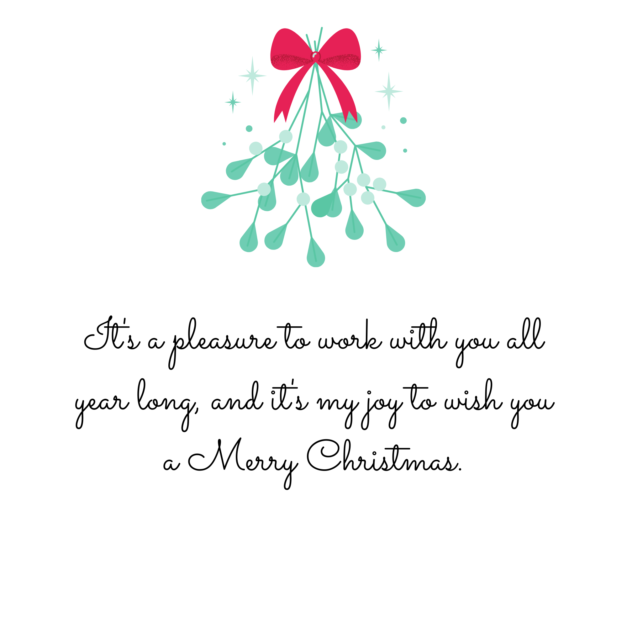 It's a pleasure to work with you all year long, and it's my joy to wish you a Merry Christmas.
