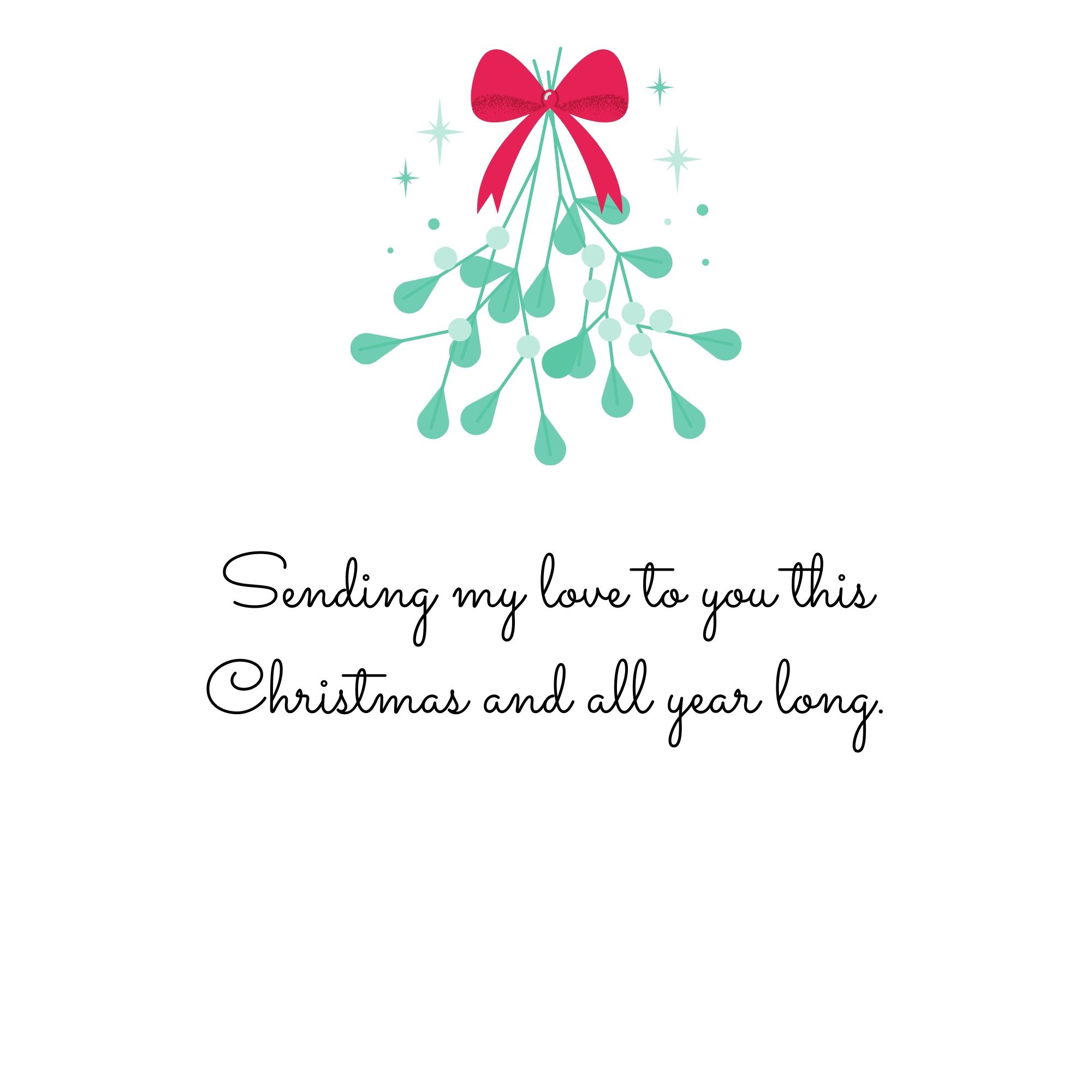Sending my love to you this Christmas and all year long