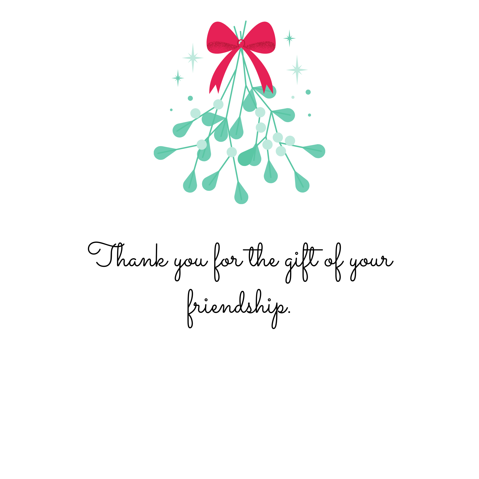 Thank you for the gift of your friendship.