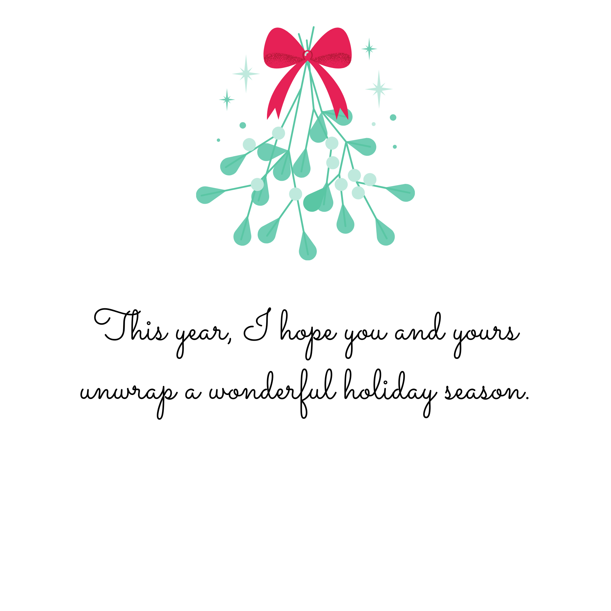 This year, I hope you and yours unwrap a wonderful holiday season.