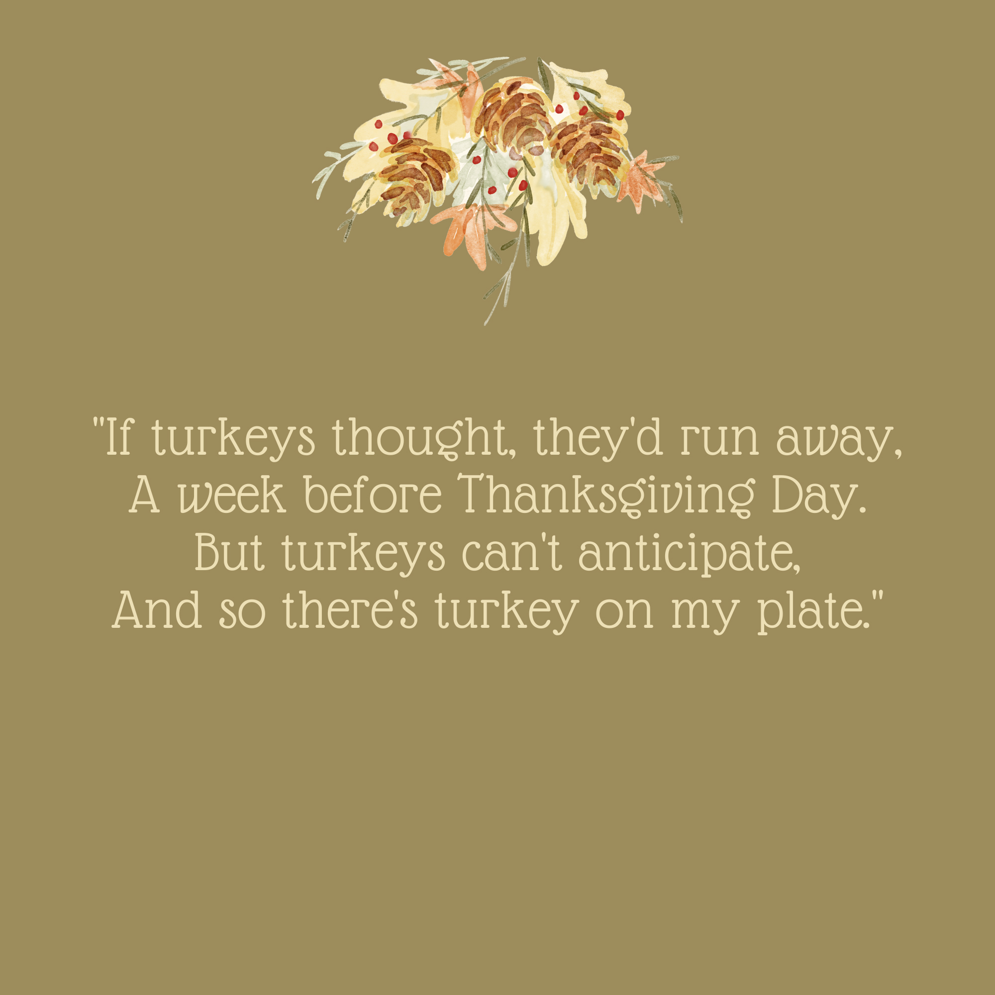 If Turkeys Thought Thanksgiving Quote