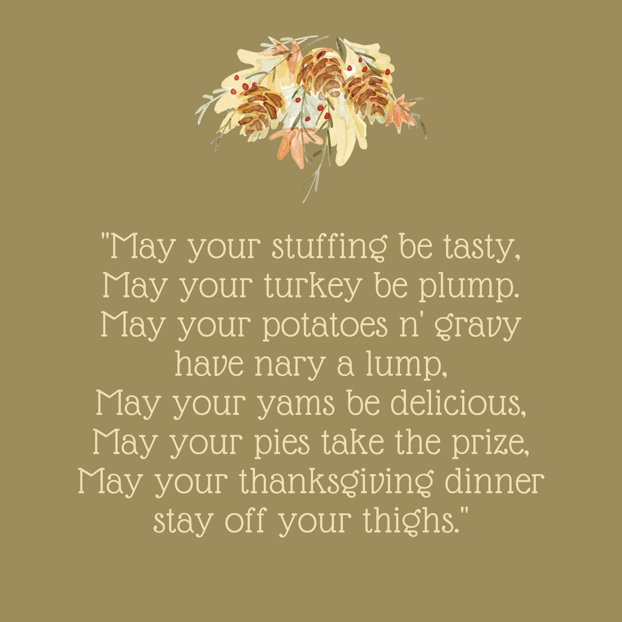 May Your Stuffing Be Tasty Thanksgiving Quote