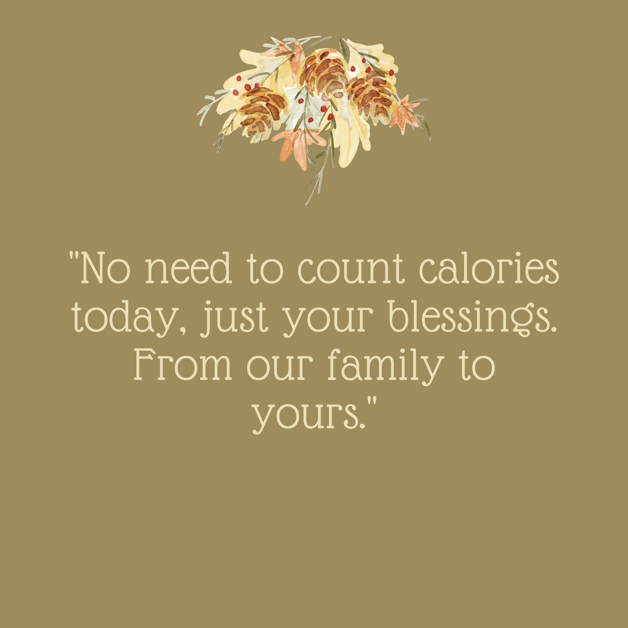 No Need To Count Calories Thanksgiving Quote