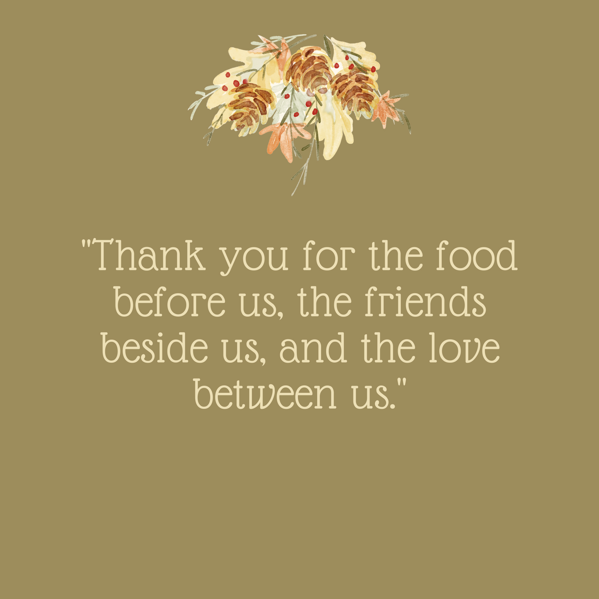 Thank You For the Food Before Us Thanksgiving Quote