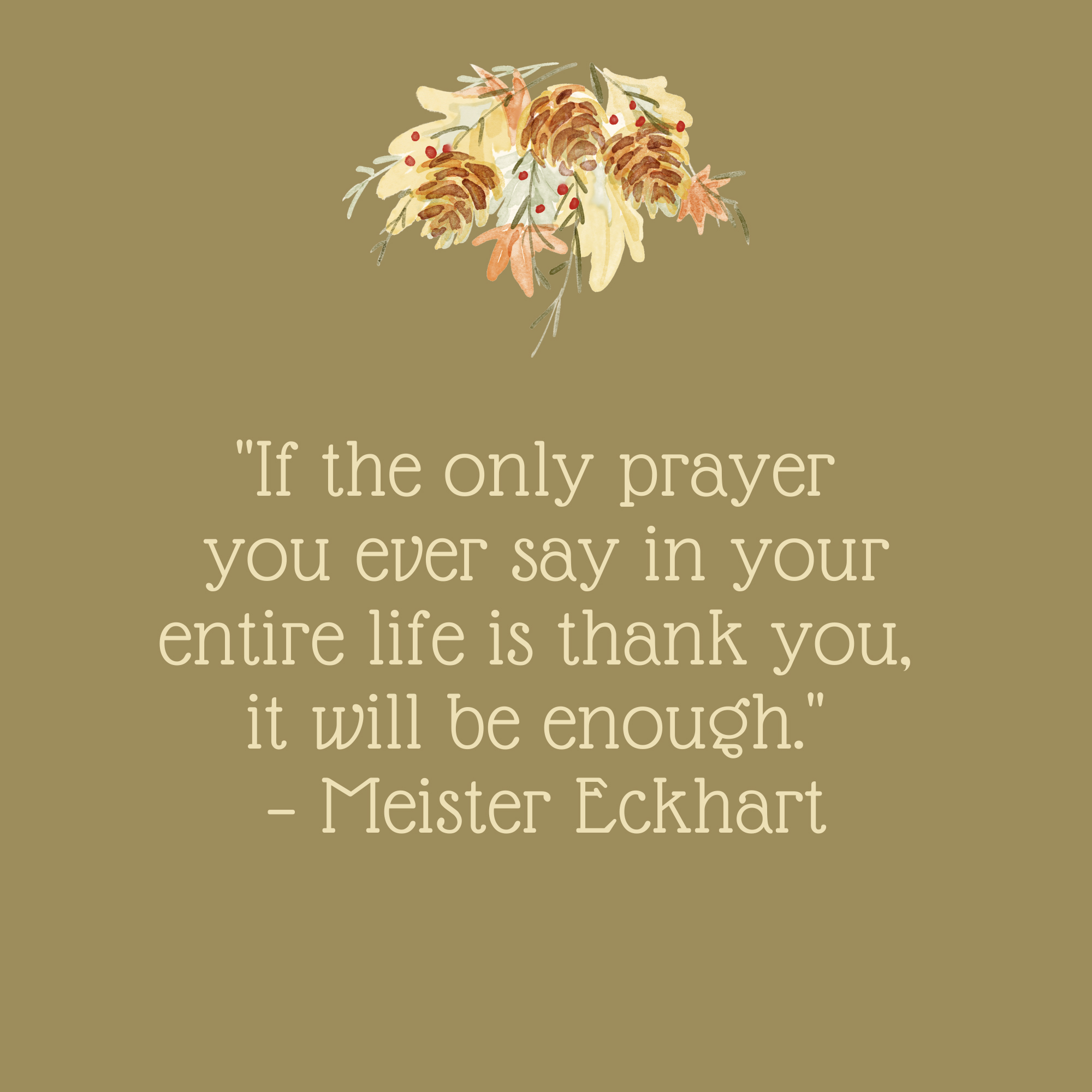 If the Only Prayer You Ever Say Thanksgiving Quote