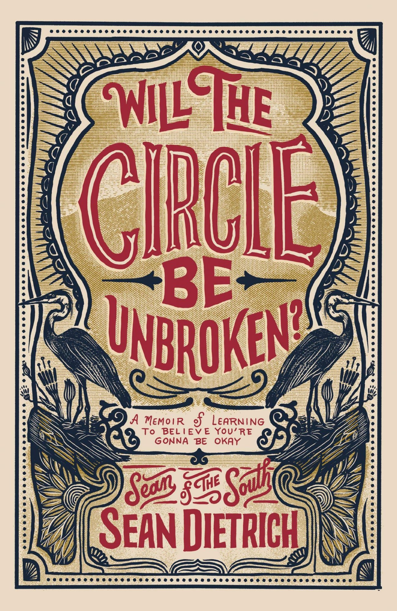 Will the Circle Be Unbroken?: A Memoir of Learning to Believe You're Gonna Be Ok