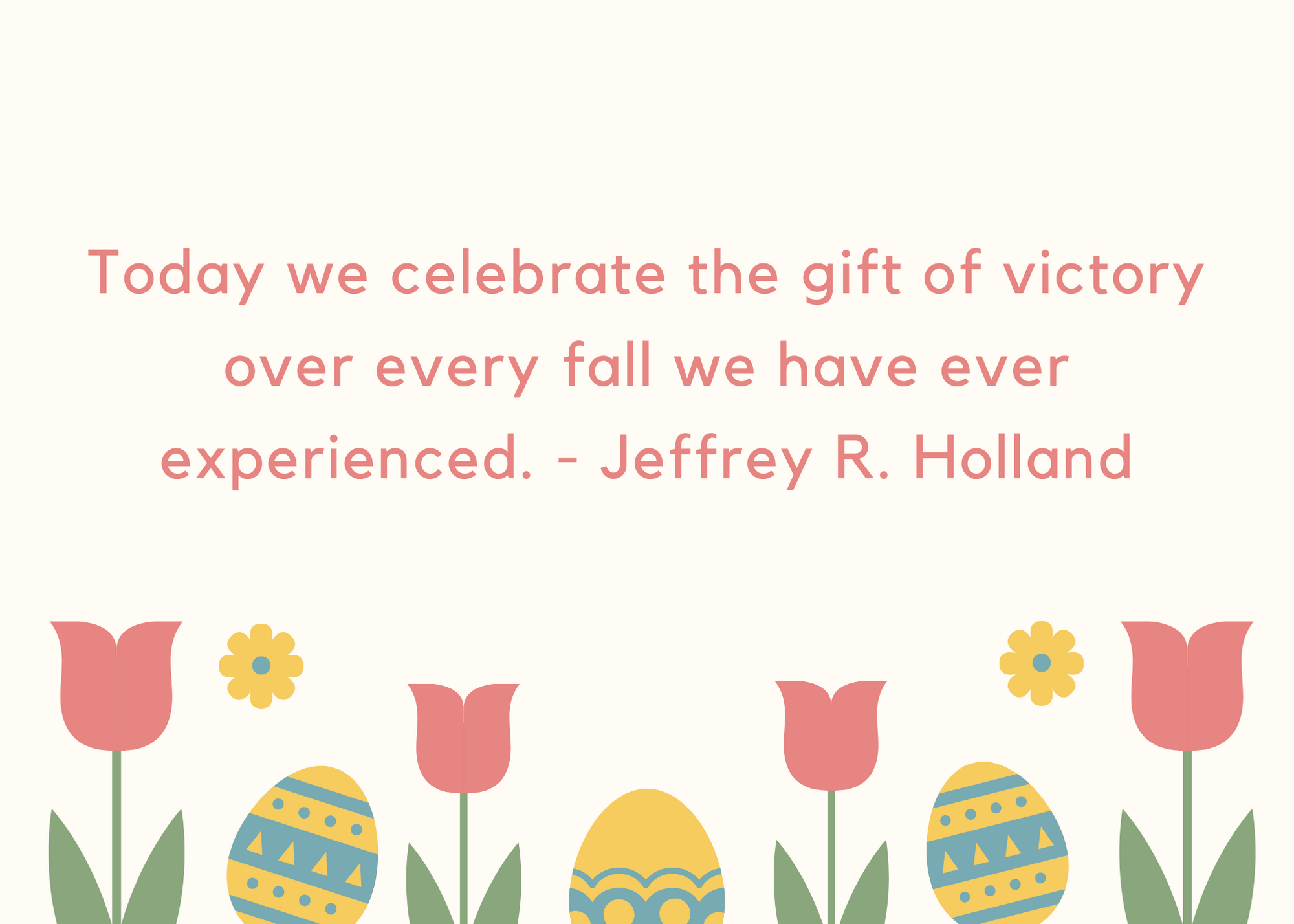 Today we celebrate the gift of victory over every fall we have ever experienced. - Jeffrey R. Holland