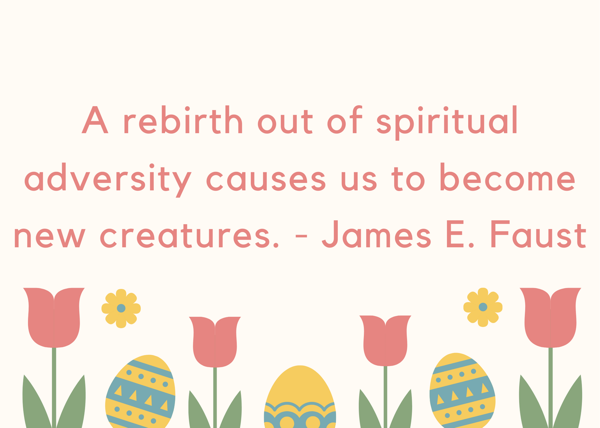 A rebirth out of spiritual adversity causes us to become new creatures. - James E. Faust