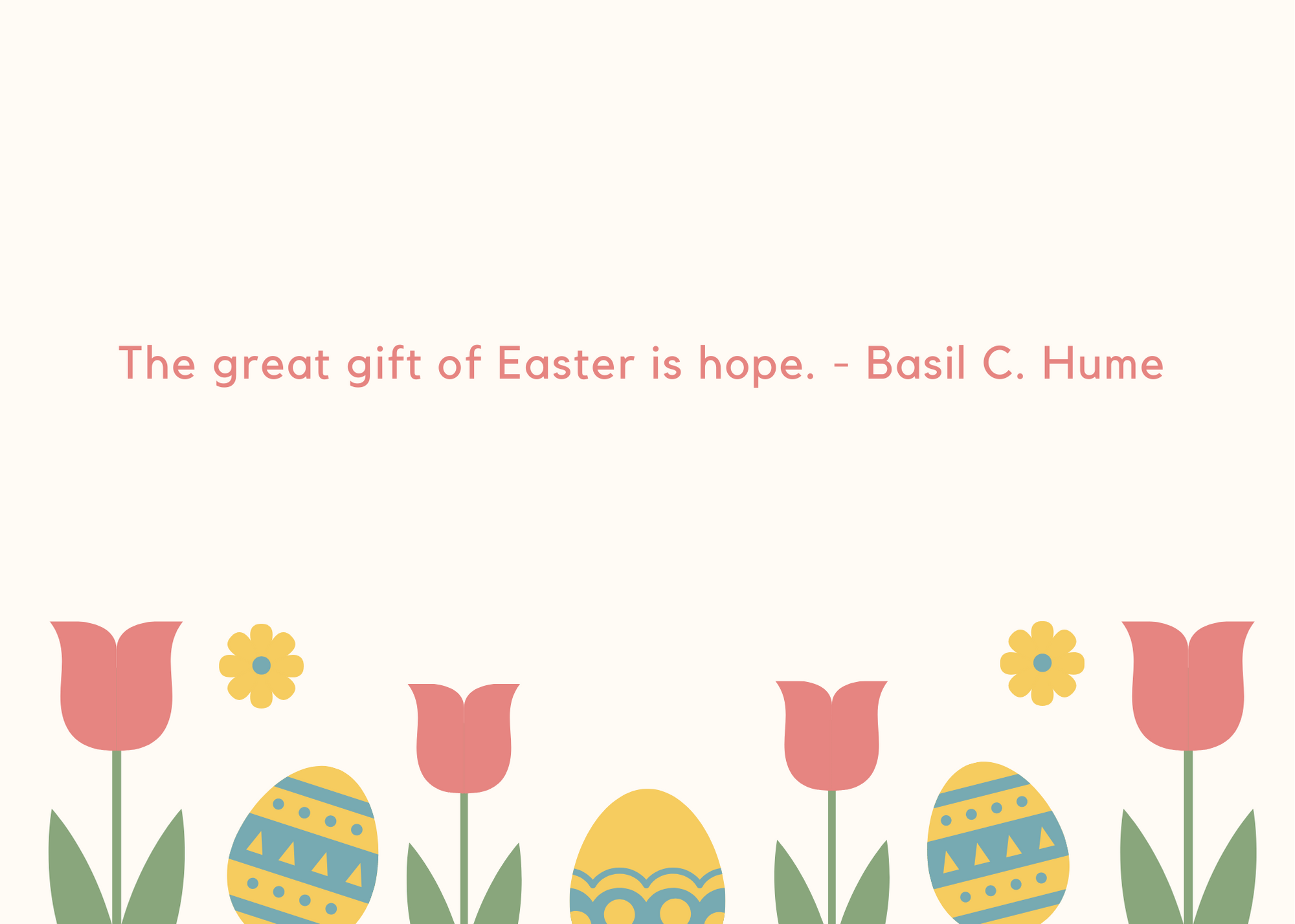 The great gift of Easter is hope. - Basil C. Hume