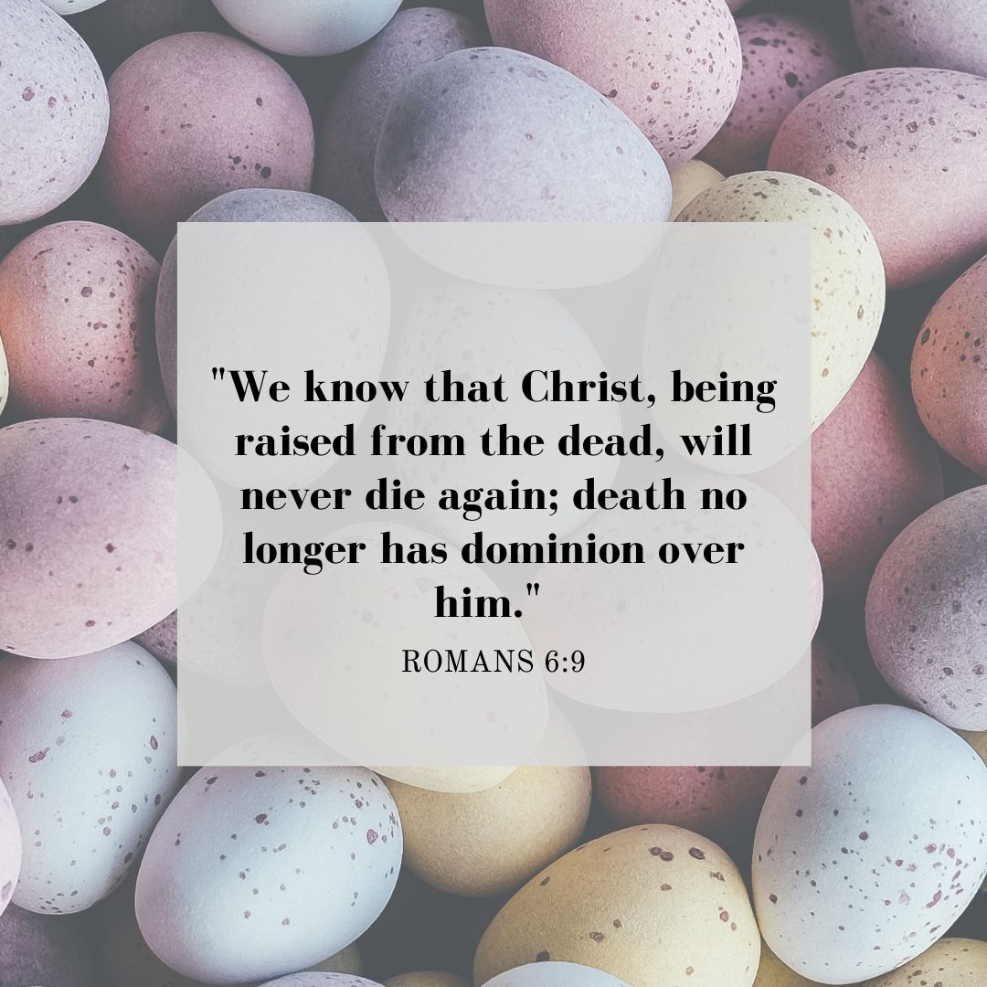 Easter Quotes from the Bible: Romans 6:9