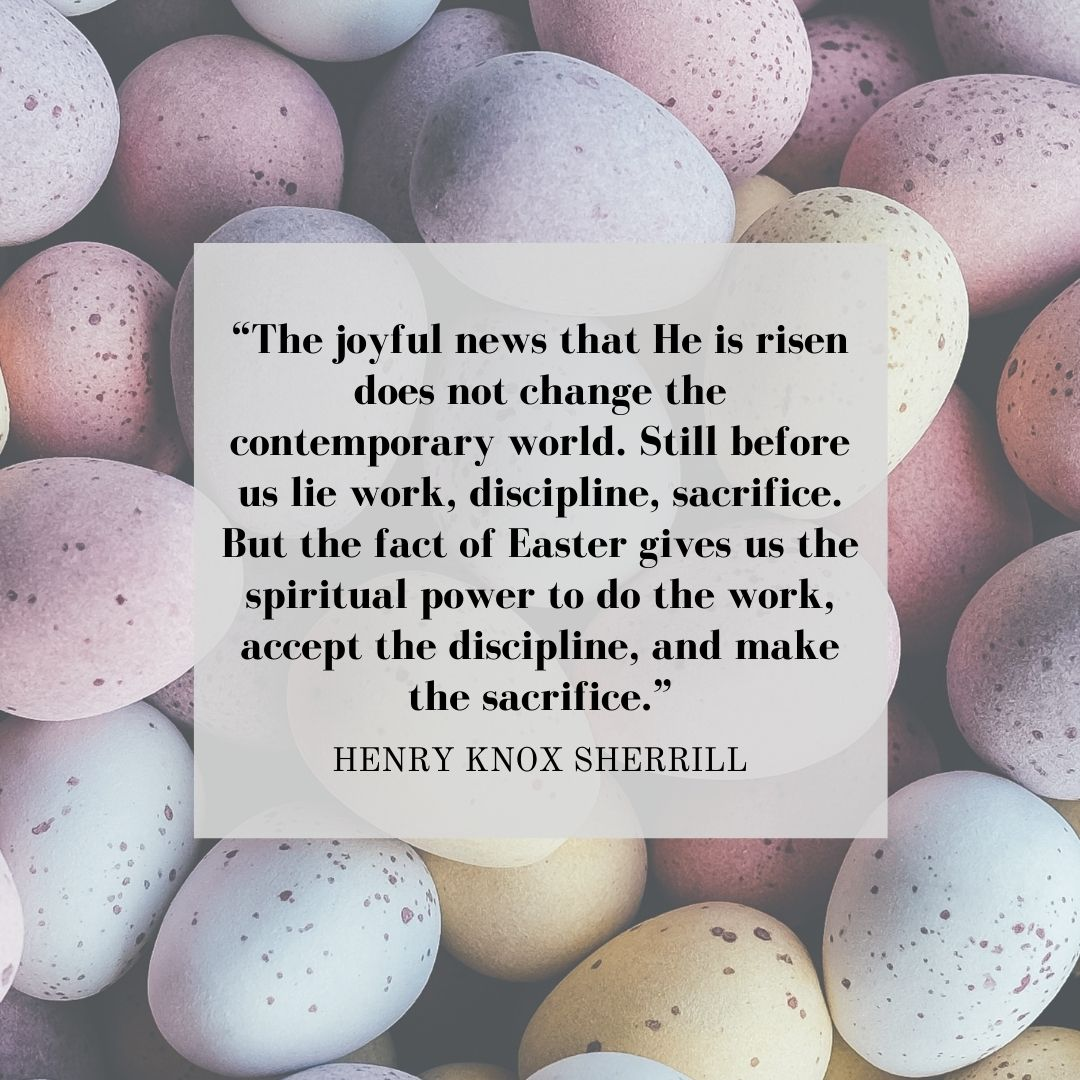 Inspirational Easter Quotes: Henry Knox Sherrill
