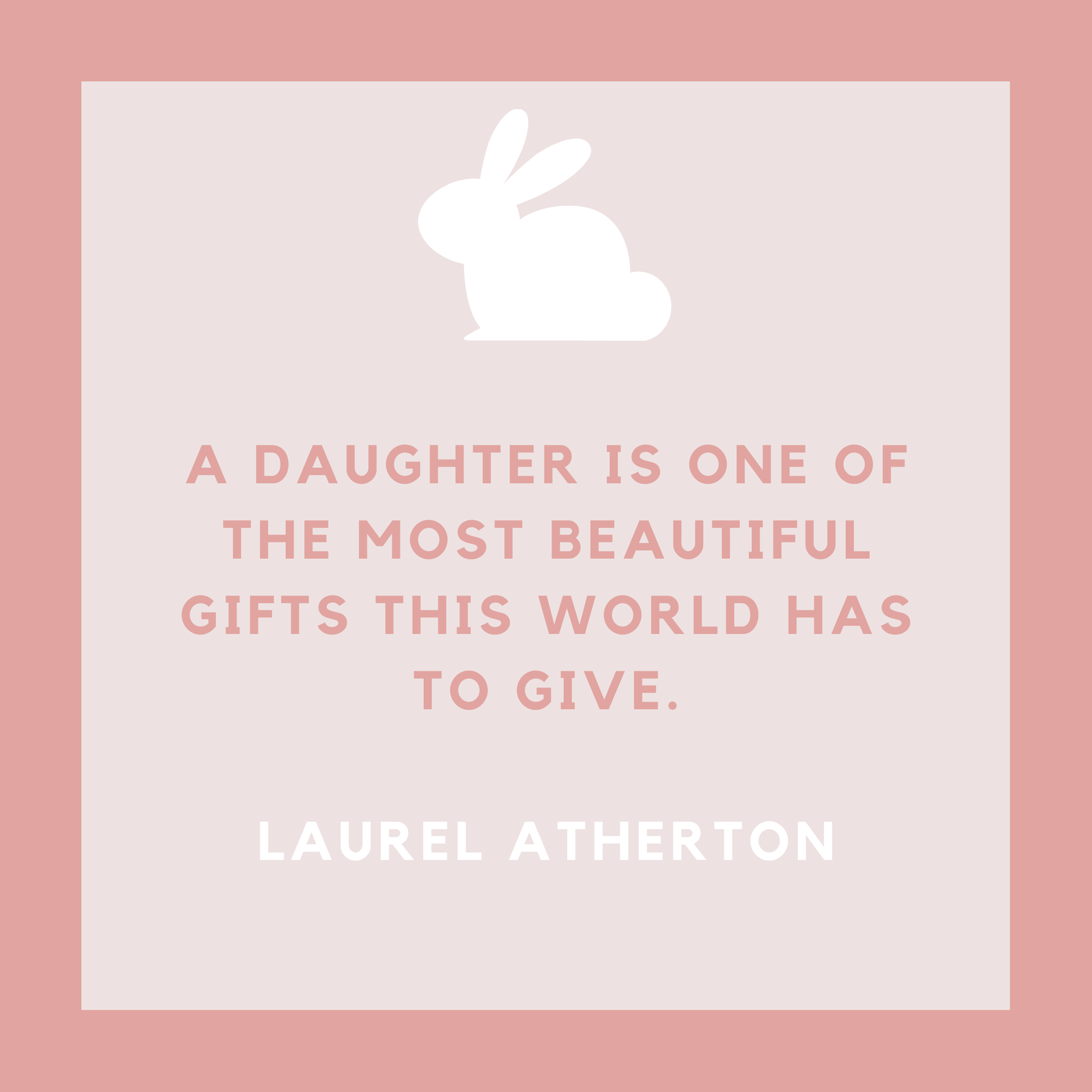 Laurel Atherton Quote About Daughters