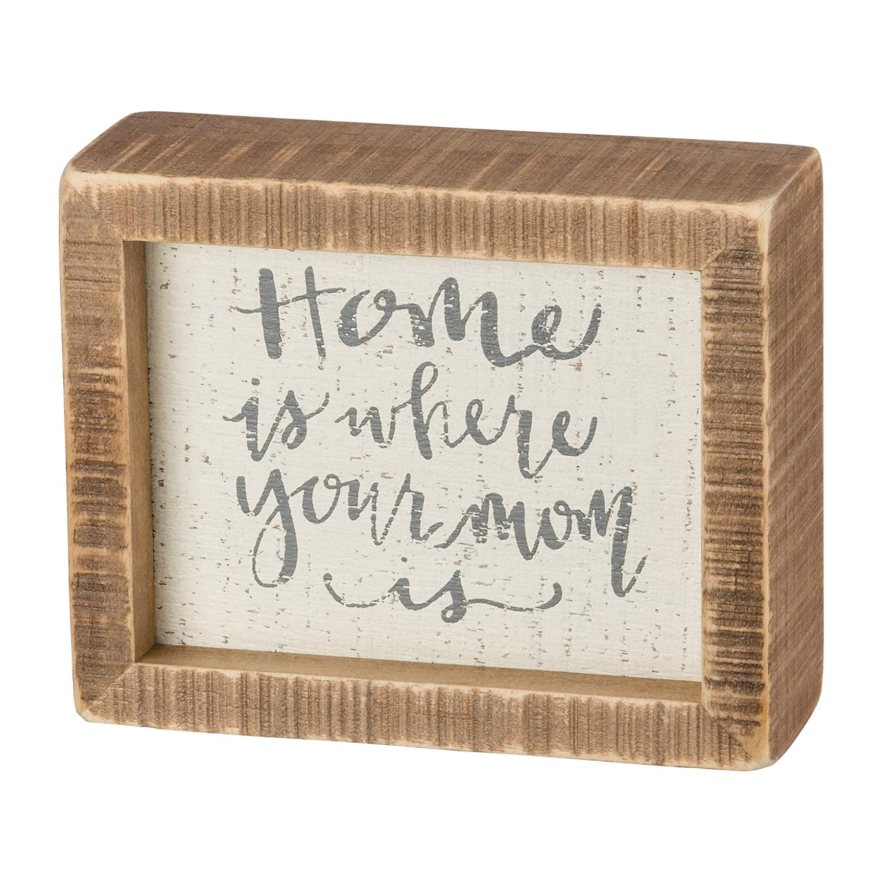 Home is Where Mom is Sign