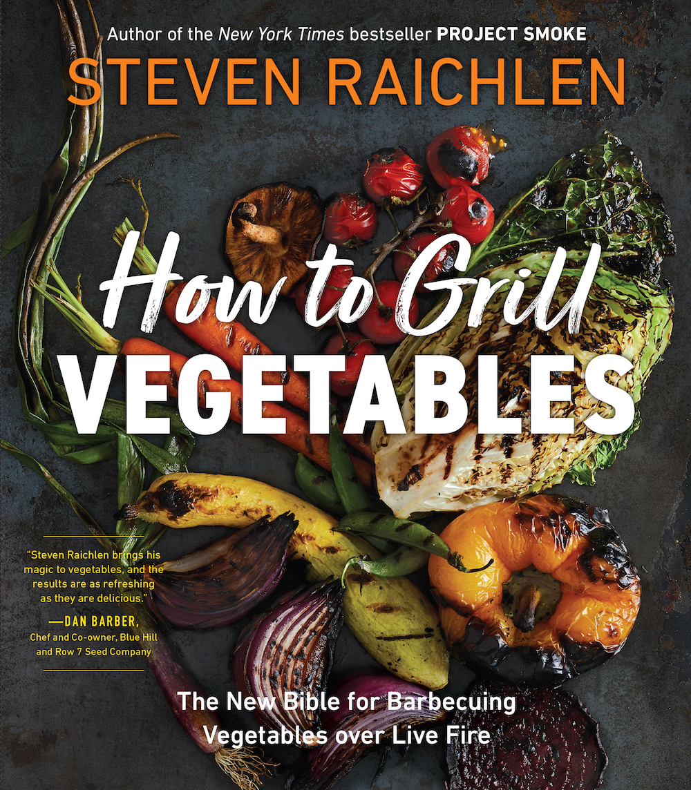 How to Grill Vegetables: A New Bible for Barbecuing Vegetables over Live Fire