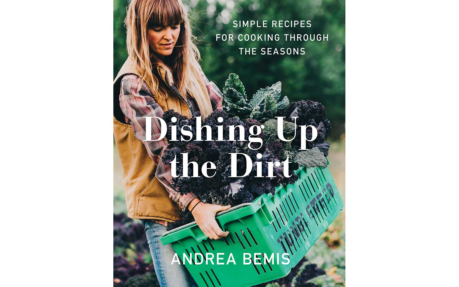 'Dishing Up the Dirt: Simple Recipes for Cooking Through the Seasons'