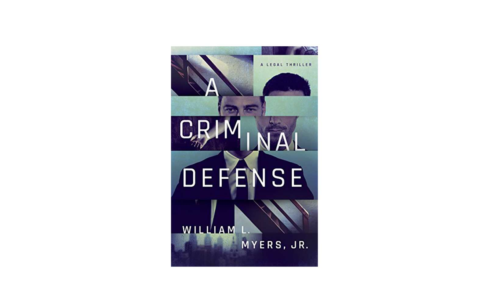 'A Criminal Defense' by William L. Myers Jr. (Thomas & Mercer)