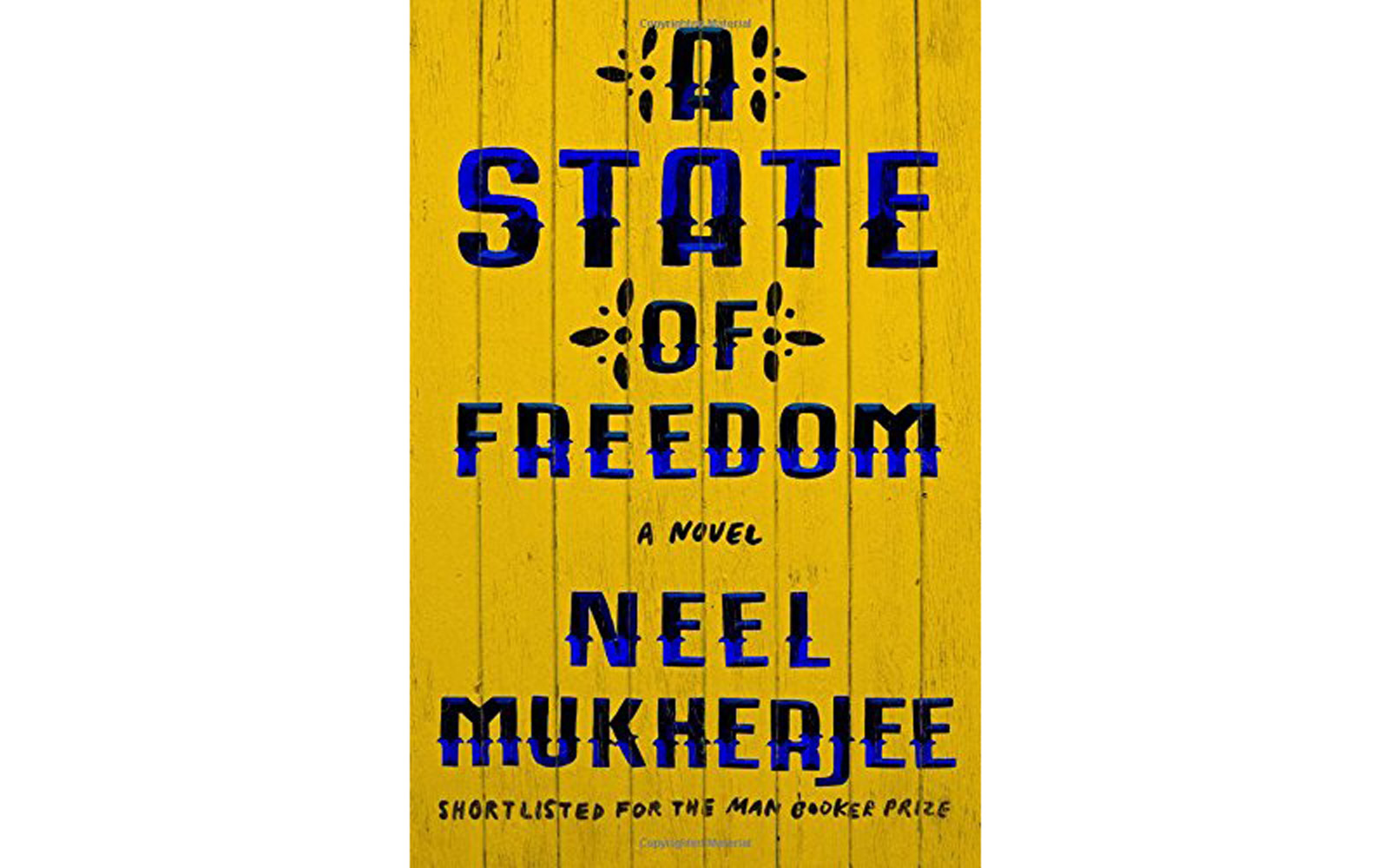 'A State of Freedom' by Neel Mukherjee