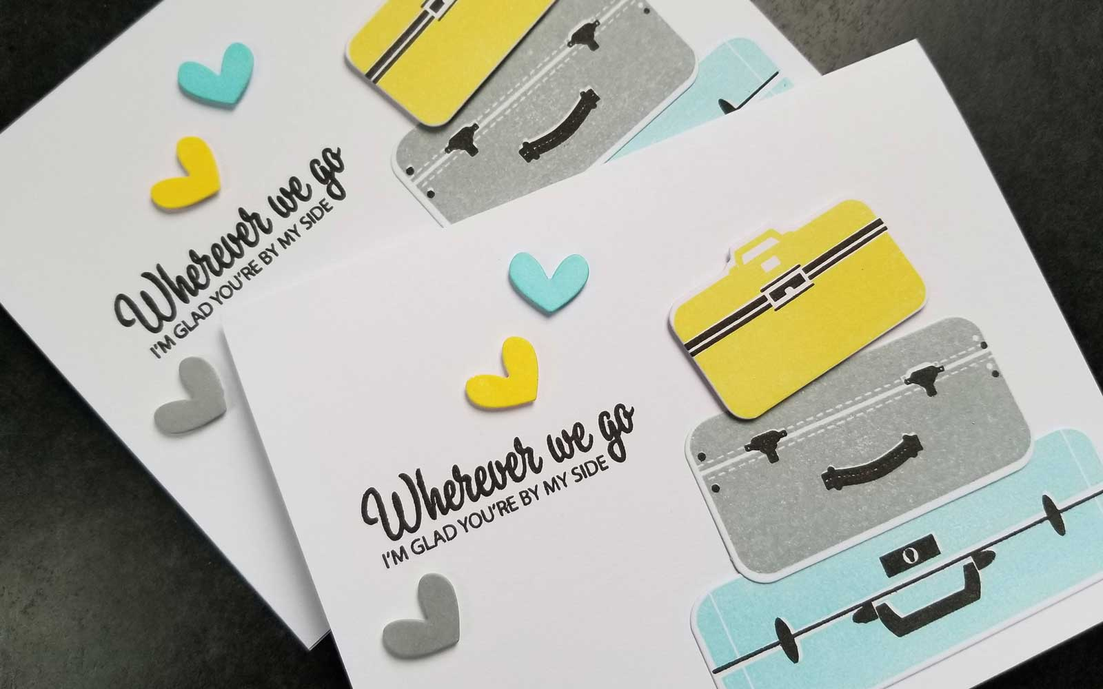 """Wherever we go I'm glad you're by my side"" Valentine card"