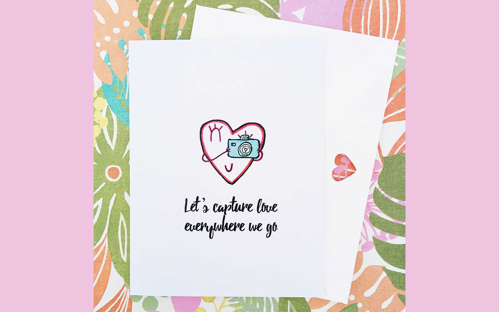 """Let's capture love everywhere we go"" Valentine card"