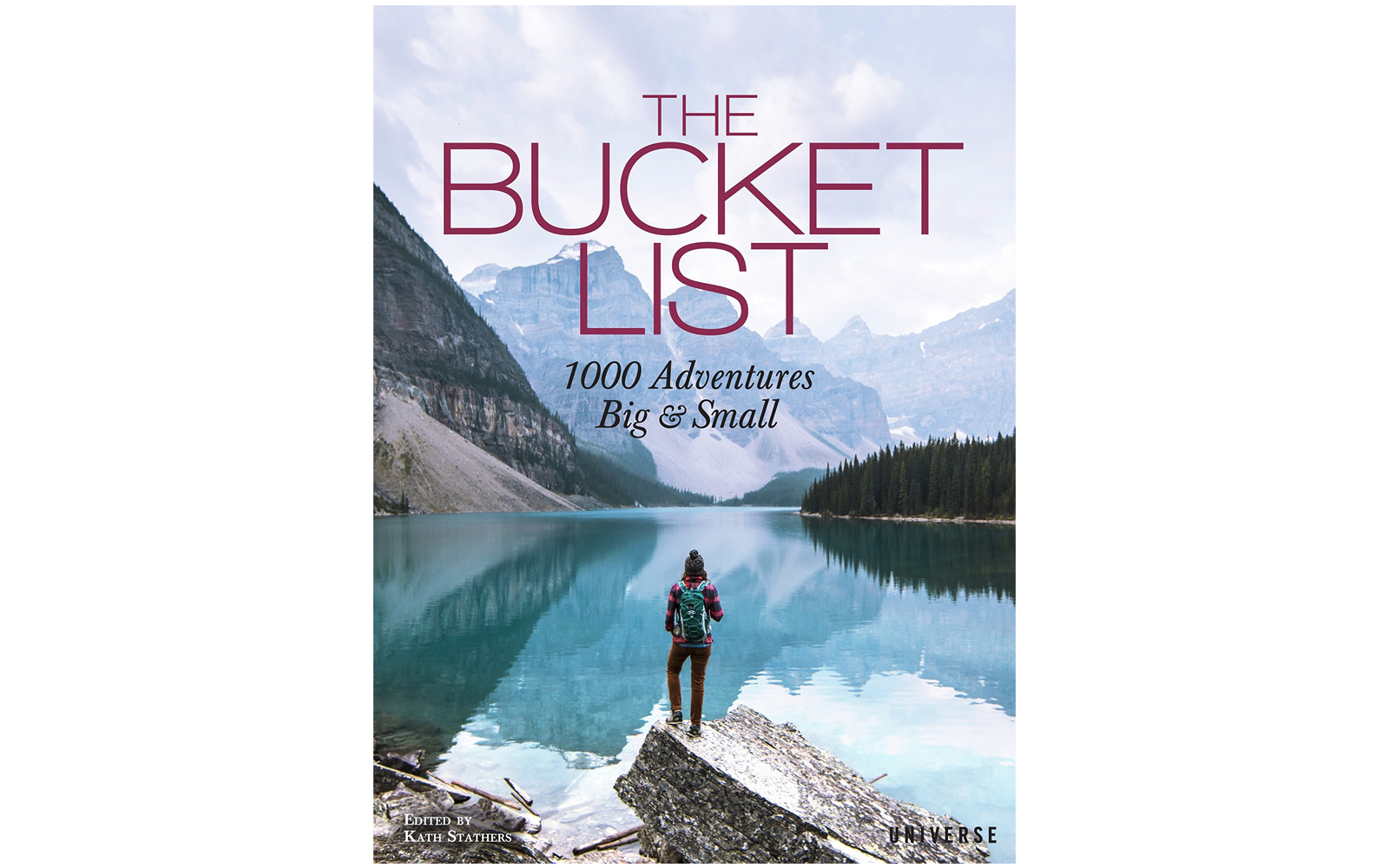The Bucket List: 1000 Adventures Big & Small by Kath Stathers