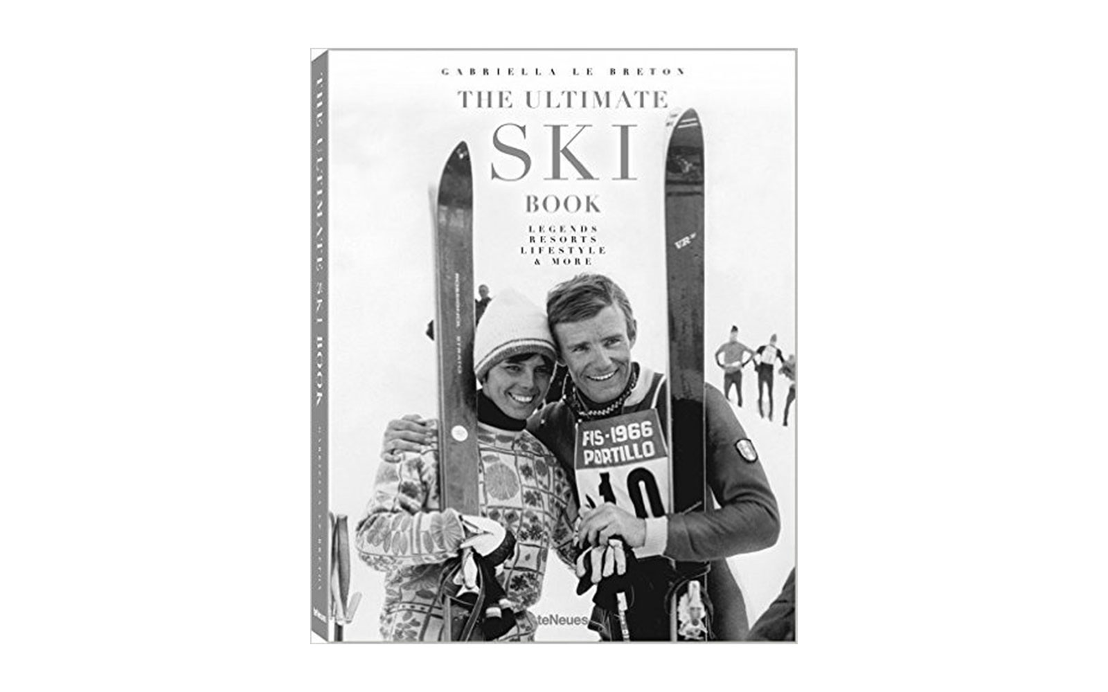 The Ultimate Ski Book: Legends, Resorts, Lifestyle & More