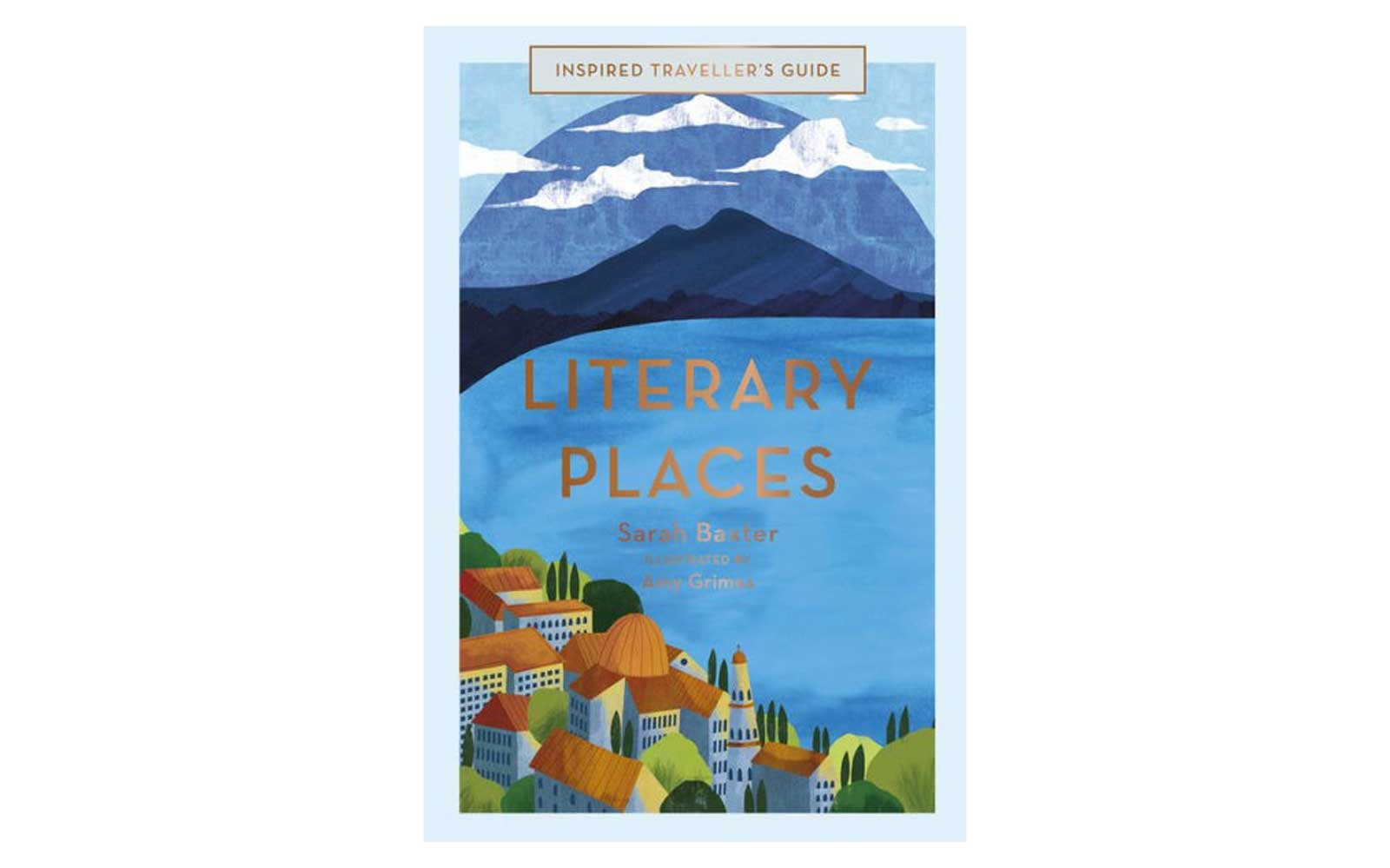 Literary Places Book by Sarah Baxter