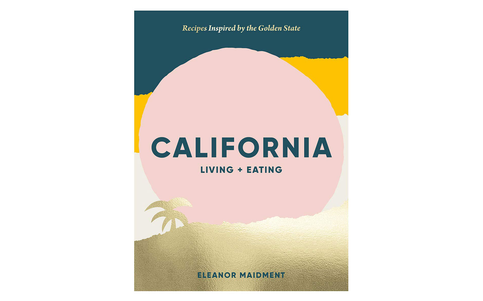 California Living + Eating cookbook