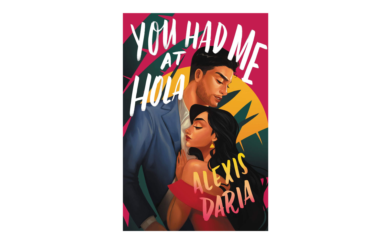 16.  You Had Me at Hola  by Alexis Daria
