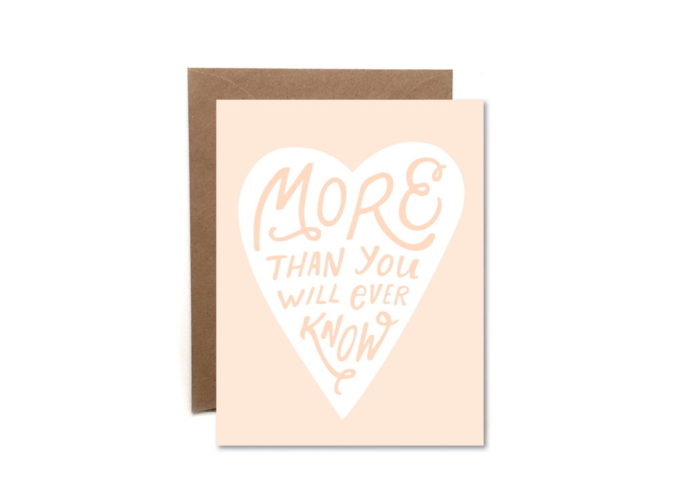 """""""More Than You Know"""" Greeting Card"""