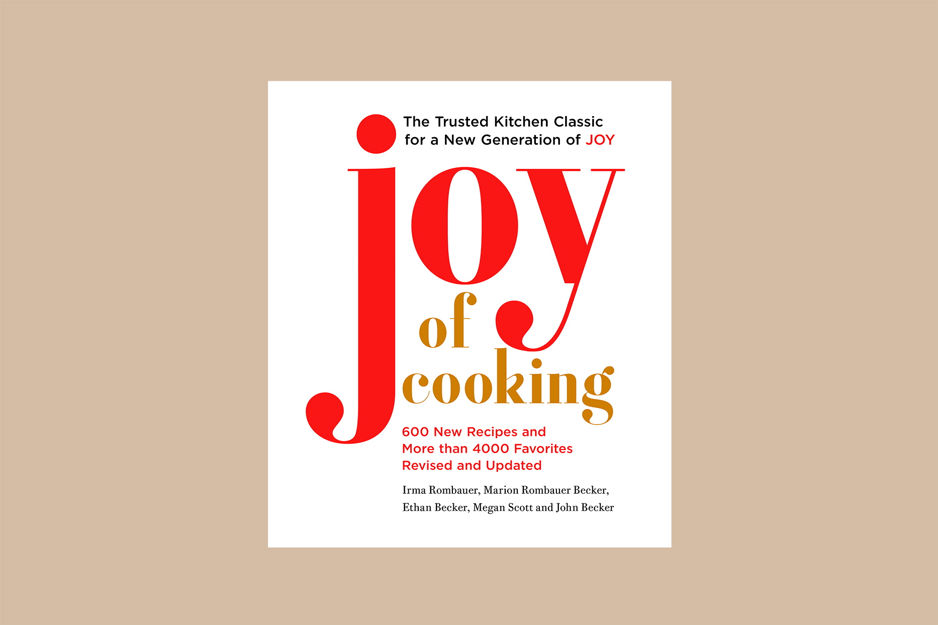 The Joy of Cooking by Irma S. Rombauer, Marion Rombauer Becker, and Ethan Becker