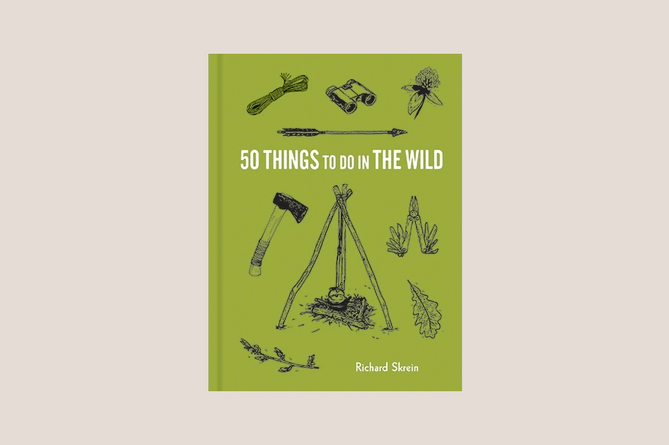 """""""50 Things to Do in the Wild"""" by Richard Skrein"""
